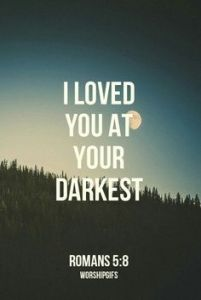loved you at your darkest